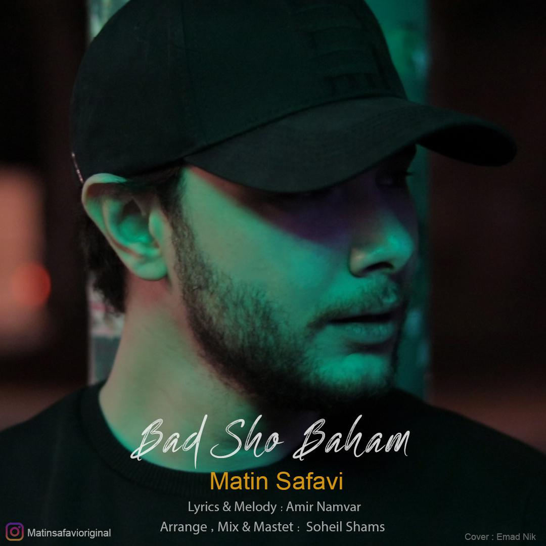 Matin Safavi – Bad Sho Baham
