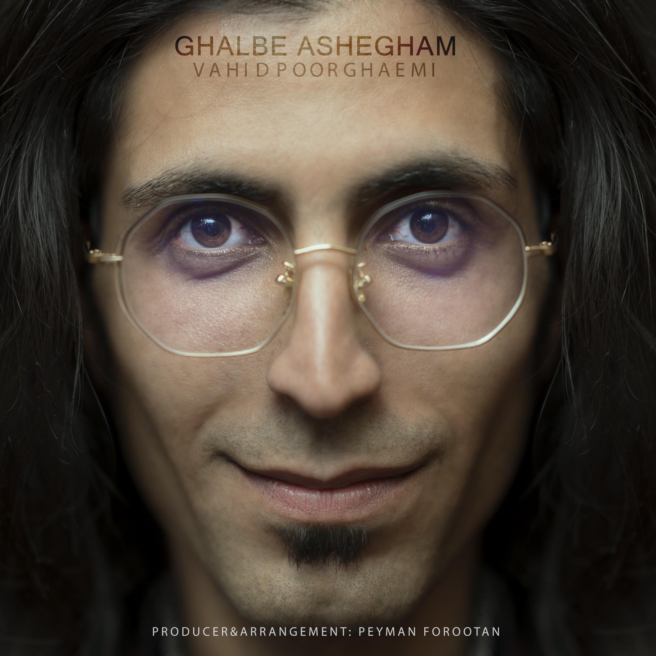 Vahid Poorghaemi –  Ghalbe Ashegham