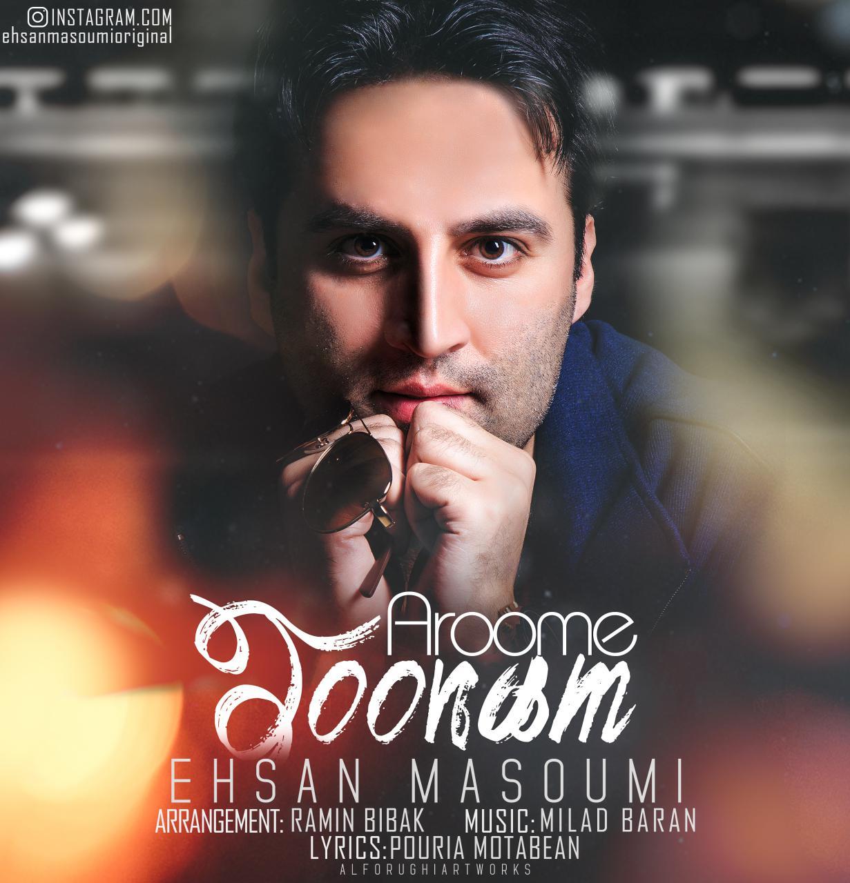 Ehsan Masoumi – Aroome Joonam
