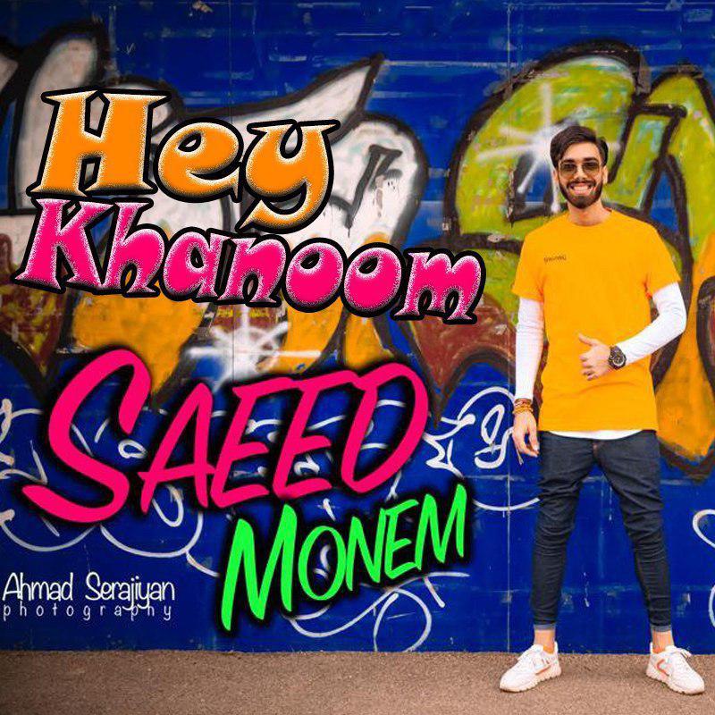 Saeed Monem – Hey Khan