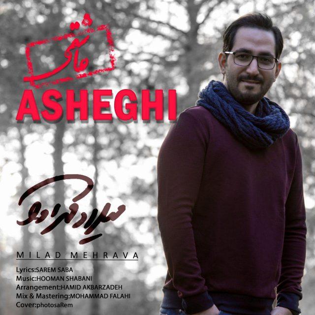 Milad Mehrava – Asheghi