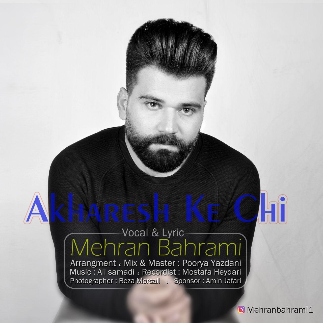 Mehran Bahrami – Akharesh Ke Chi
