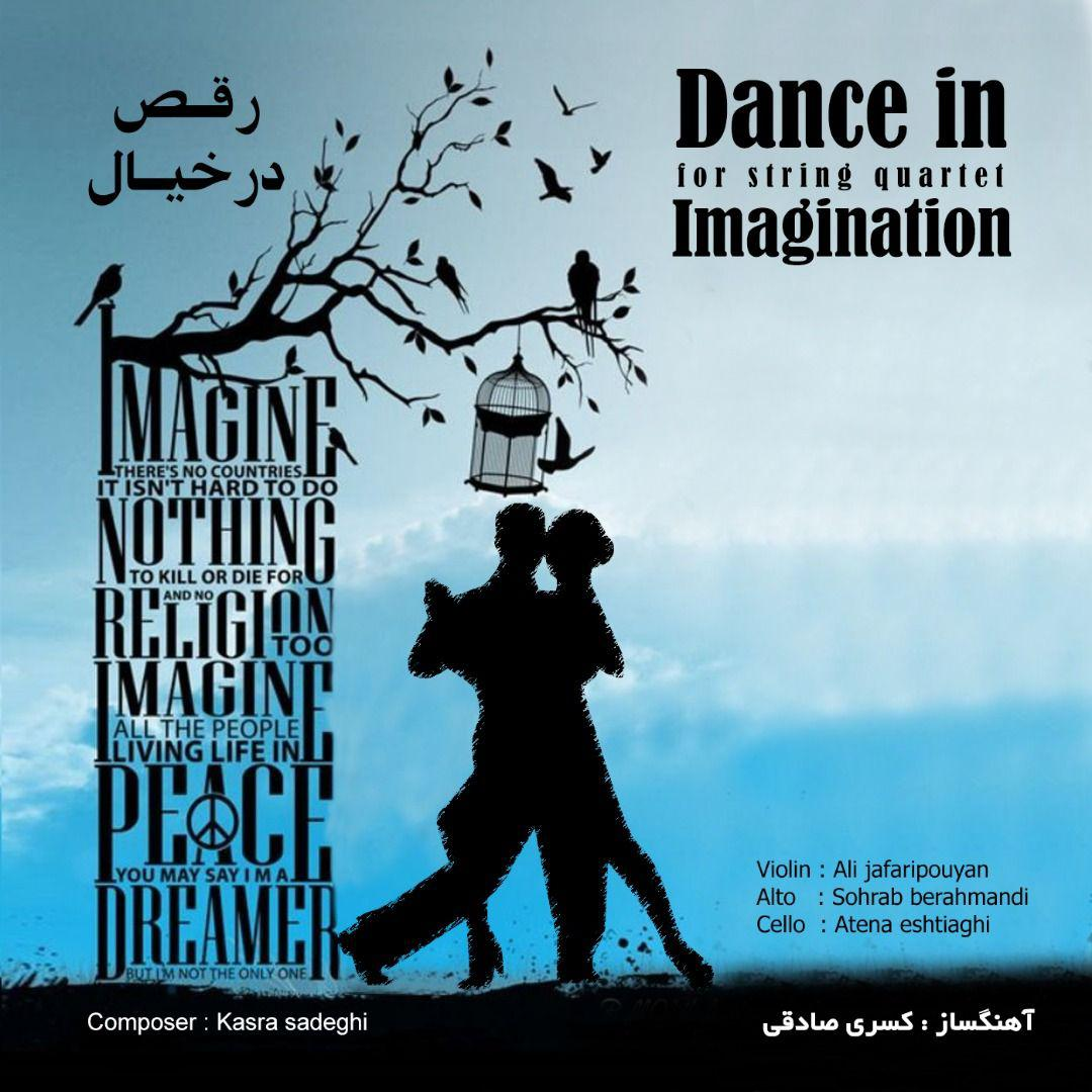 Kasra Sadeghi – Dance In Imagintion