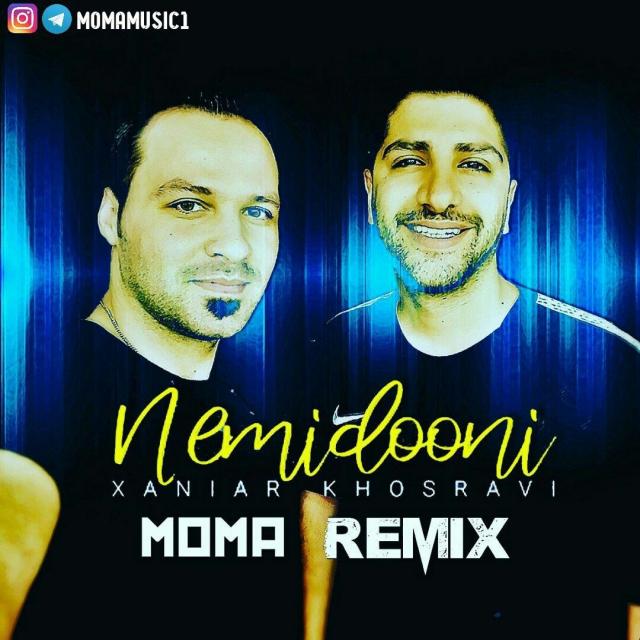 Xaniar Khosravi – Nemidooni ( Moma Remix )