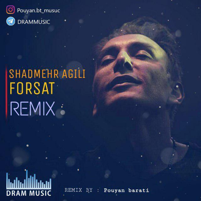 Shadmehr Aghili – Forsat(Pouyan Barati Remix)