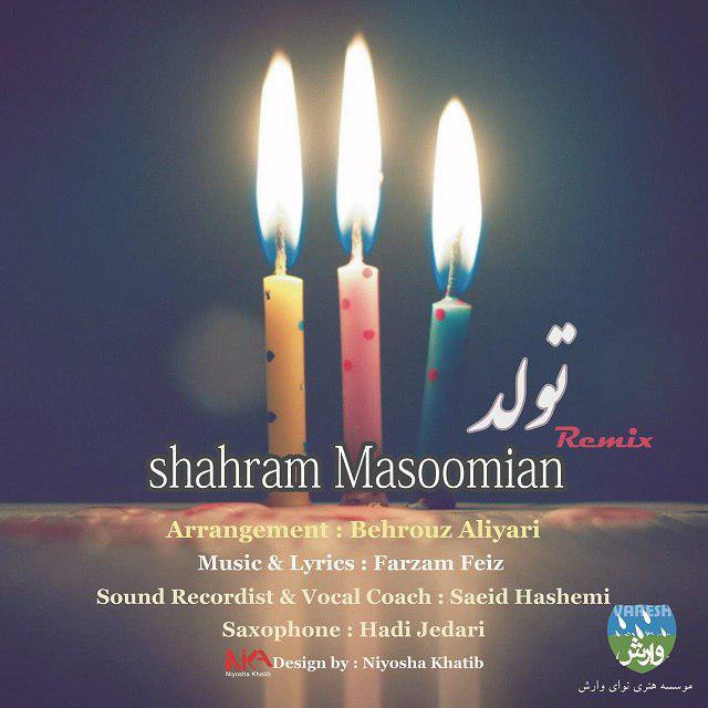 Shahram Masoomian – Tavalod (Remix)
