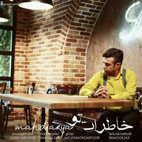 Mahdi Arya – Khaterate To