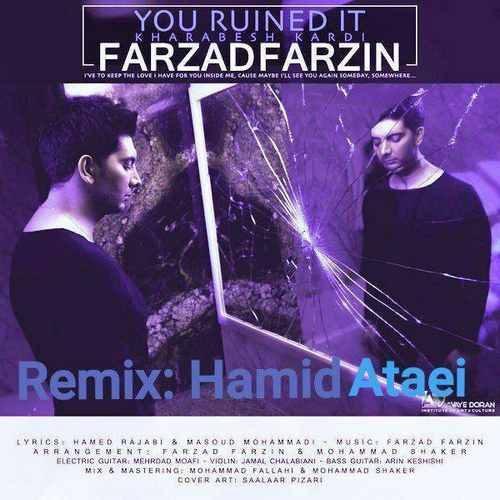 Farzad Farzin - Kharabesh Kardi ( Remix By Hamid Ataei )