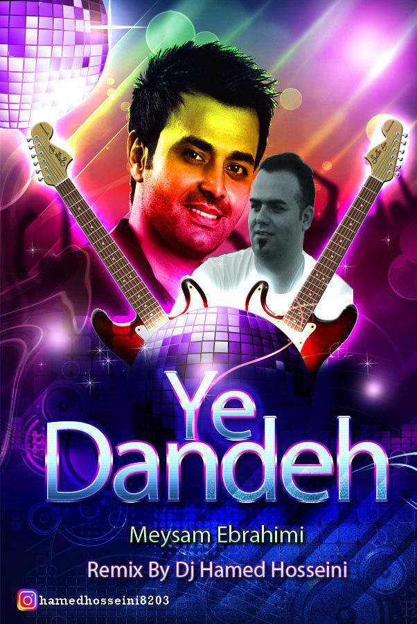 Meysam Ebrahimi – Ye Dandeh (Remix Dj Hamed Hosseini)