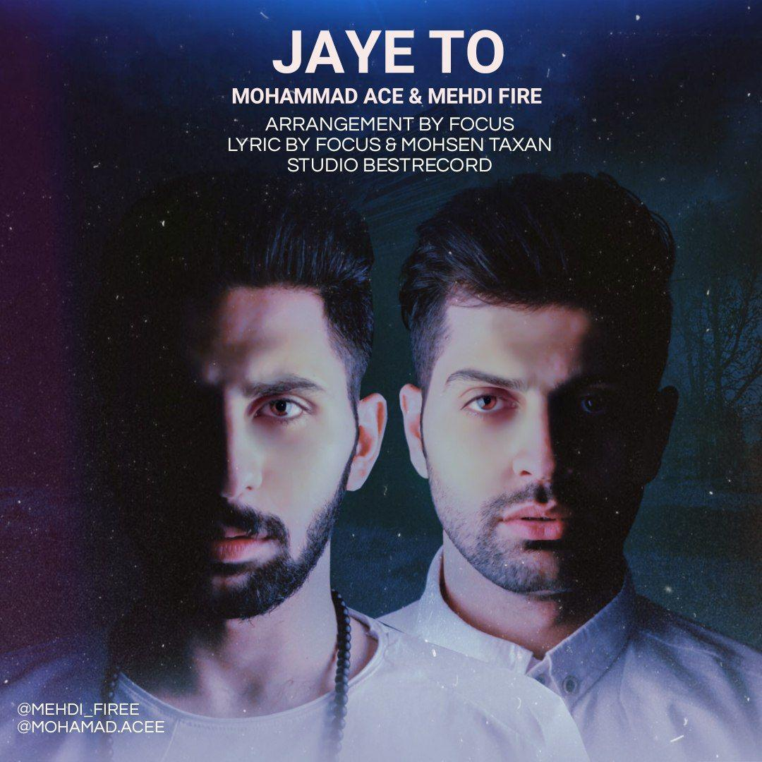 Mohammad Ace – Jaye To (Ft Mehdi Fire)