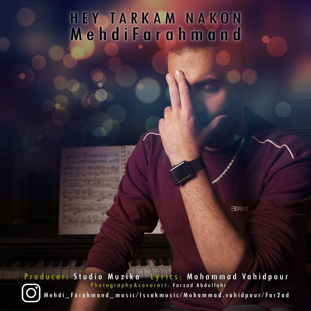 Mehdi Farahmand – Hey Tarkam Nakon