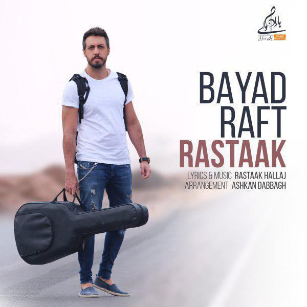 Rastaak – Bayad Raft.