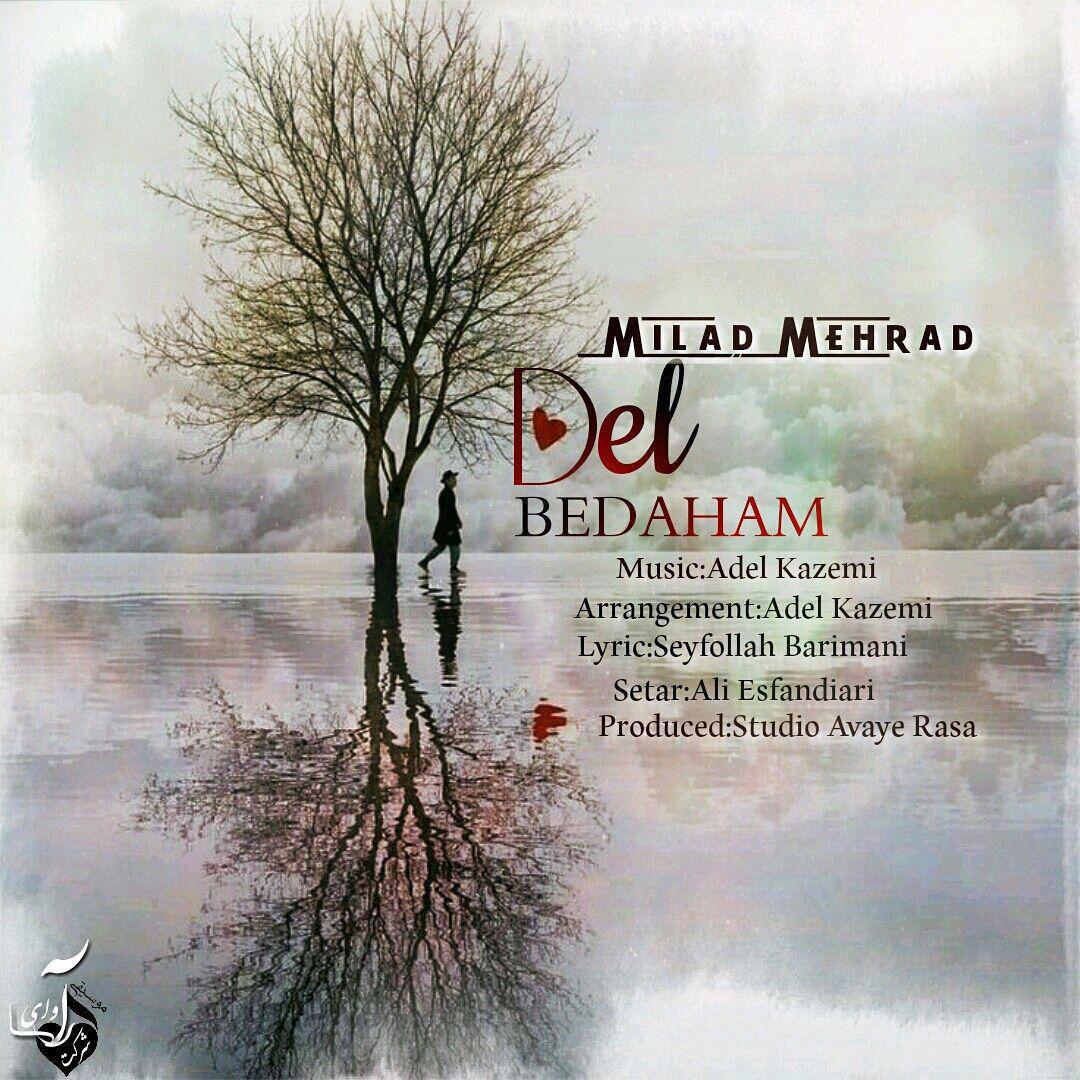 Milad Mehrad – Del Bedaham