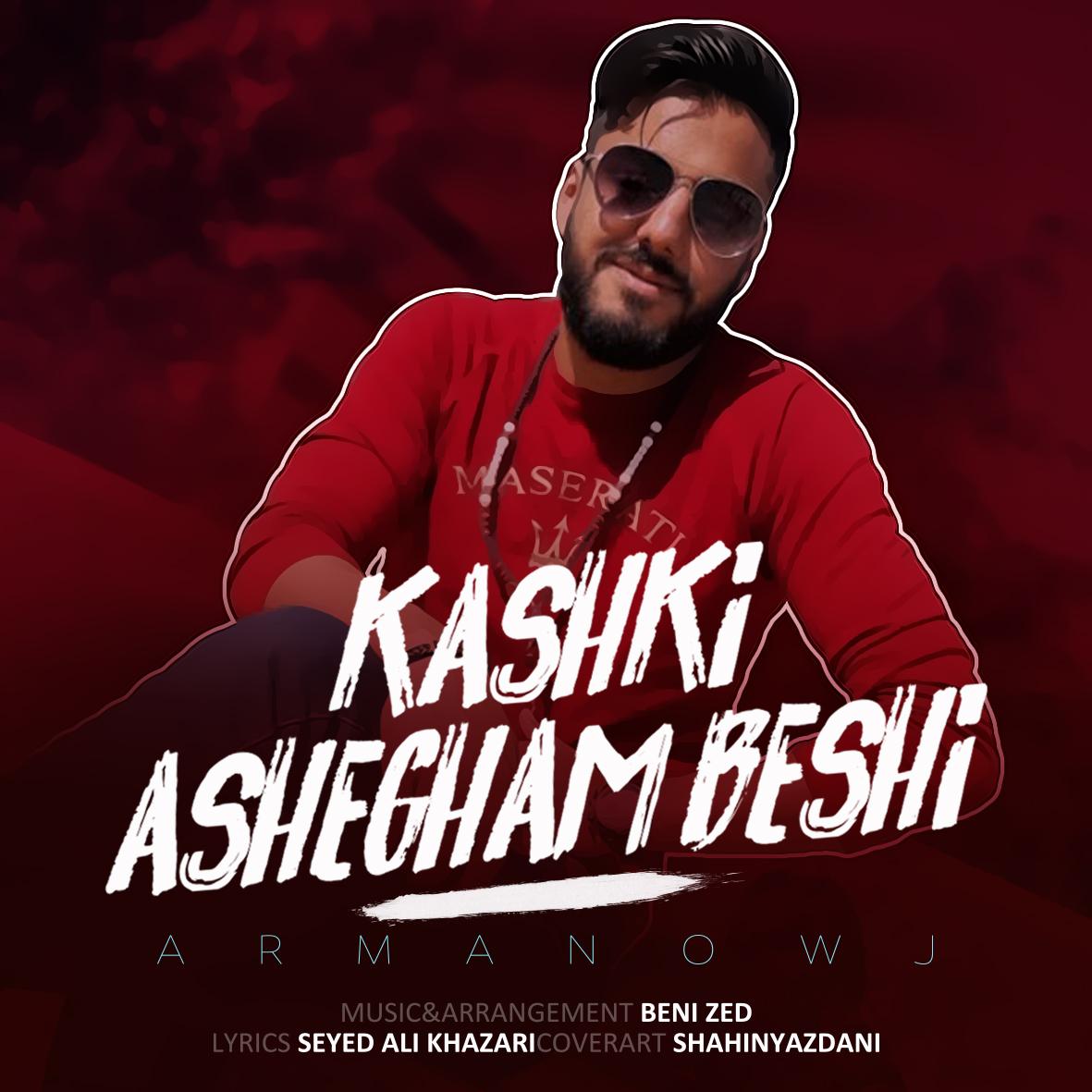 Arman Owj – Kashki Ashegham Beshi