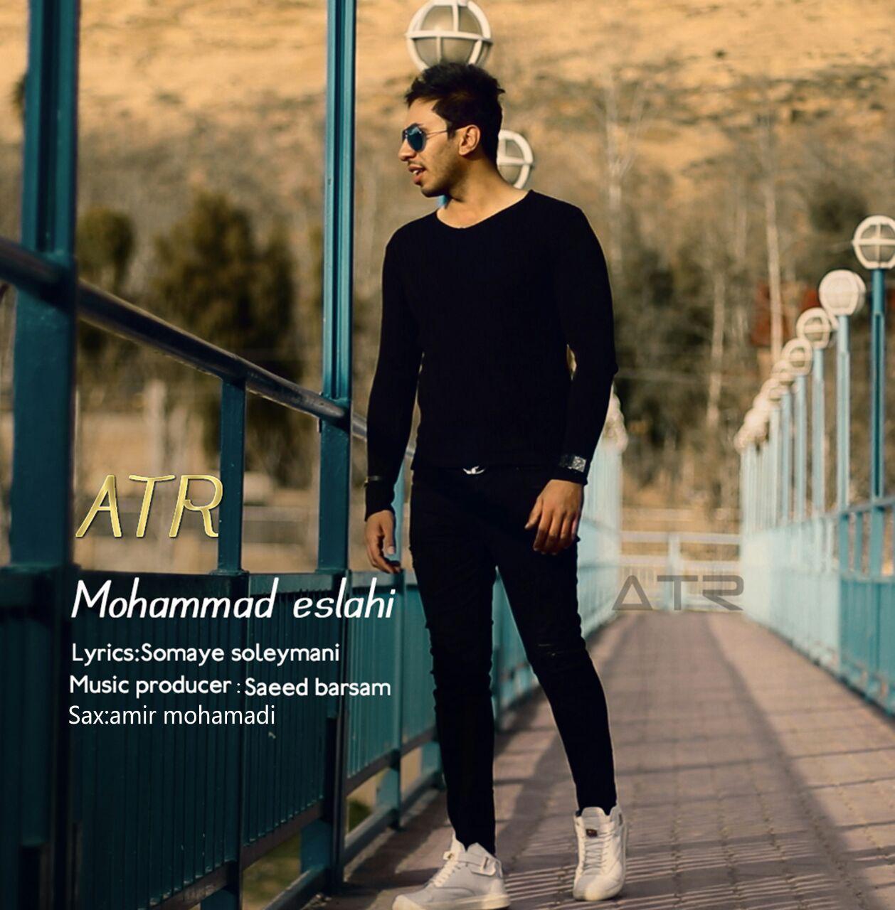 Mohammad Eslahi – Atr