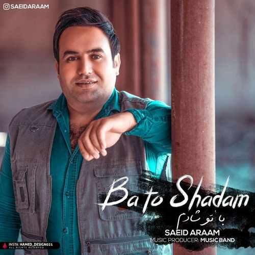 Saeid Araam – Ba To Shadam