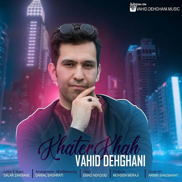 Vahid Dehghani – Khaterkhah