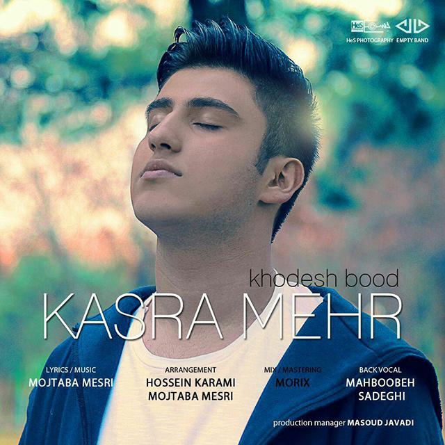Kasra Mehr – Khodesh Bood