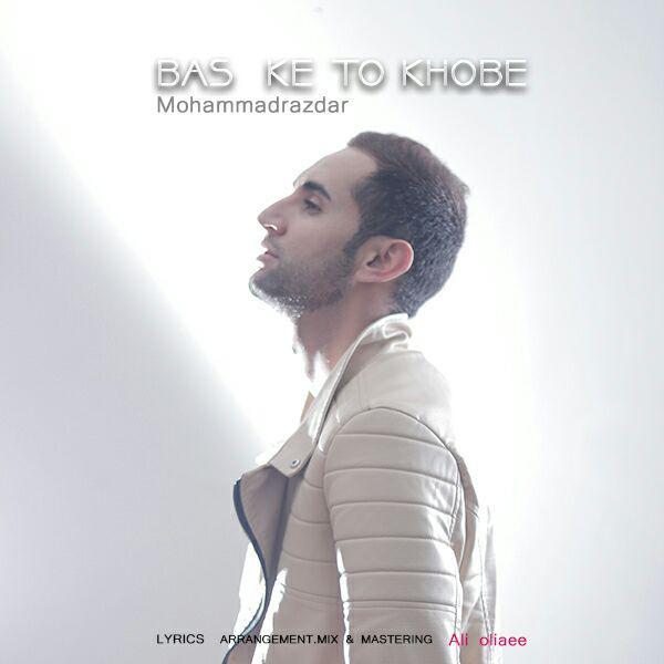 Mohammad Razdar – Bas Ke Khobe