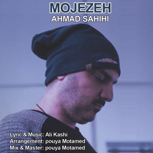 Ahmad Sahihi – Mojezeh
