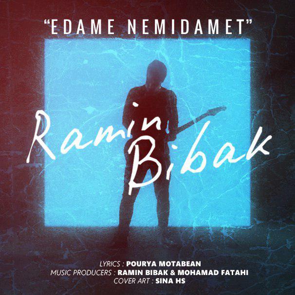 Ramin Bibak – Edame Nemidamet