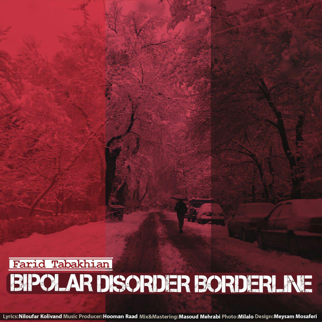Farid Tabakhian – Bipolar Disorder Borderline