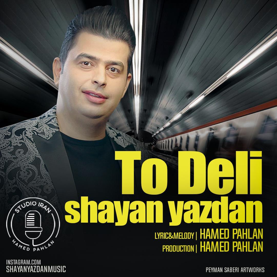 Shayan Yazdan – To Deli