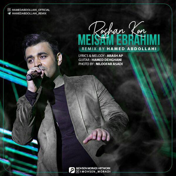 Meysam Ebrahimi – Roshan Kon (Remix By Hamed Abdollahi)