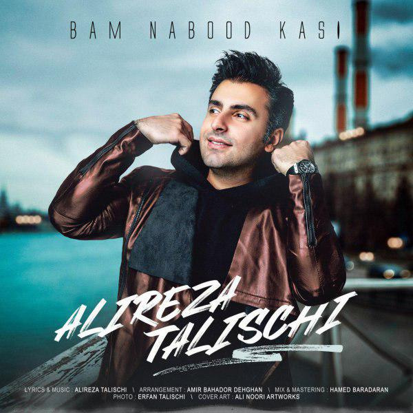 Alireza Talischi – Bam Nabood Kasi
