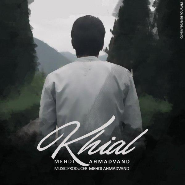 Mehdi Ahmadvand – Khial