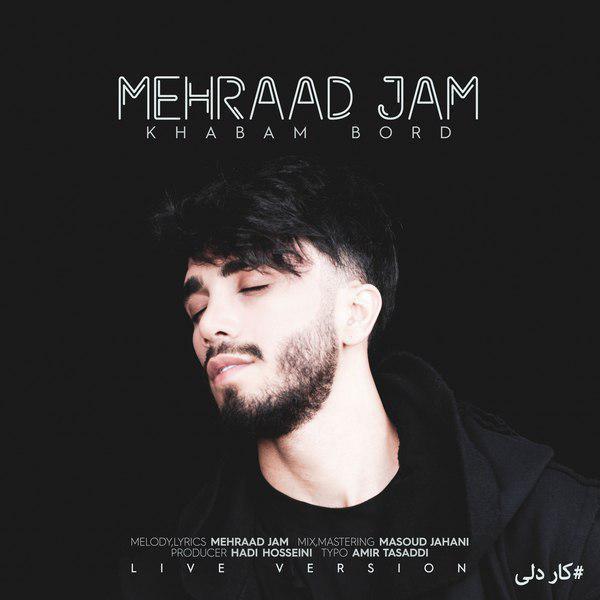Mehraad Jam – Khabam Bord