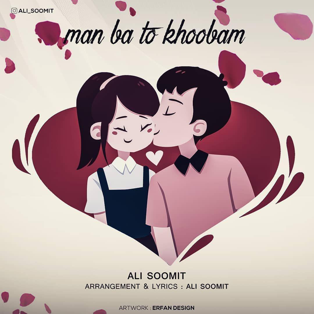 Ali SoomiT – Man Ba To Khoobam