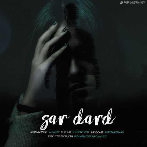 Shervin Tizro – Sardard (Ft Ali Andy)