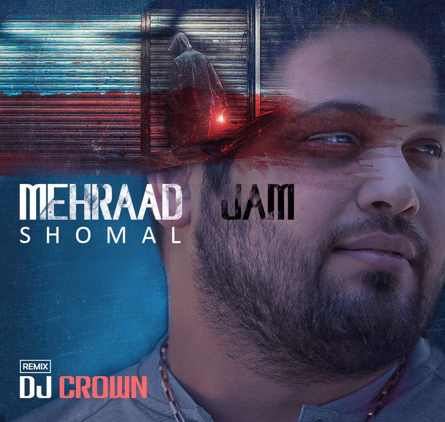 Mehraad Jam- Shomal Dj Crown Remix