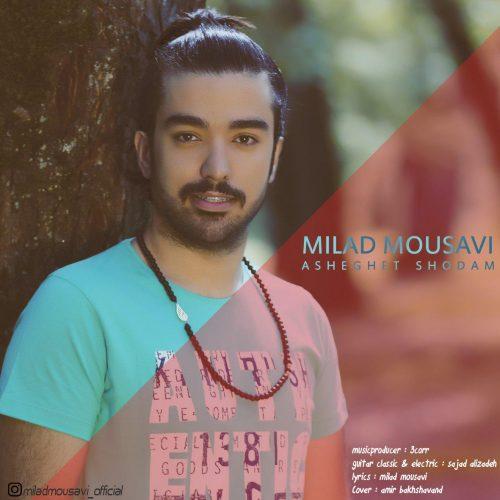 Milad Mousavi – Asheghet Shodam