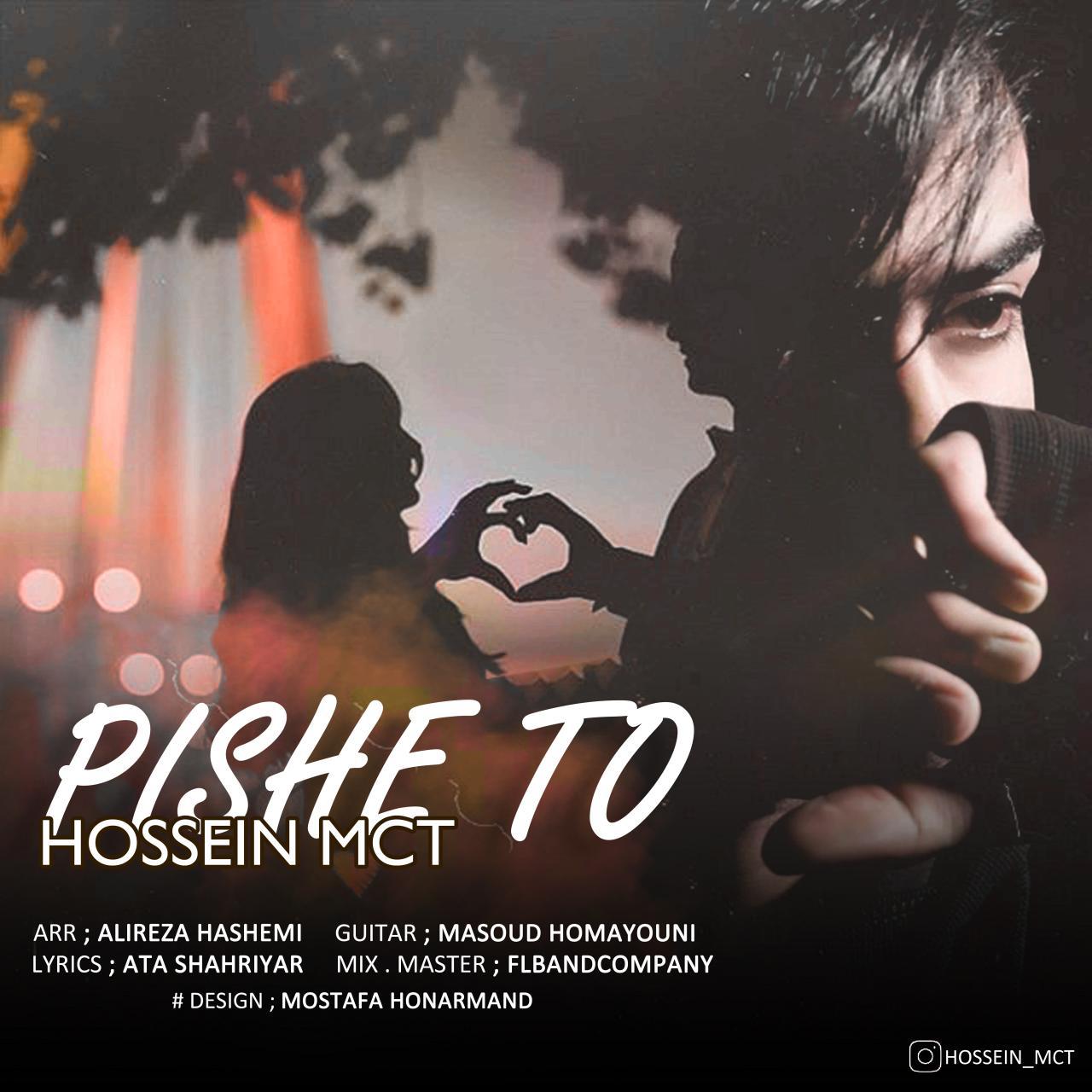 Hossein MCT – Pishe To