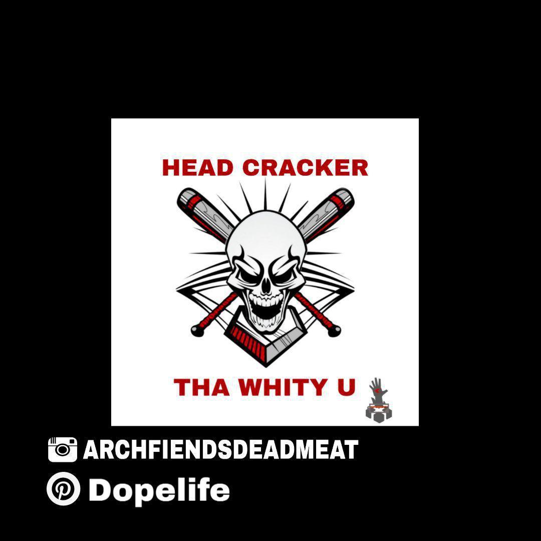 Tha Whity U – Head Crackee