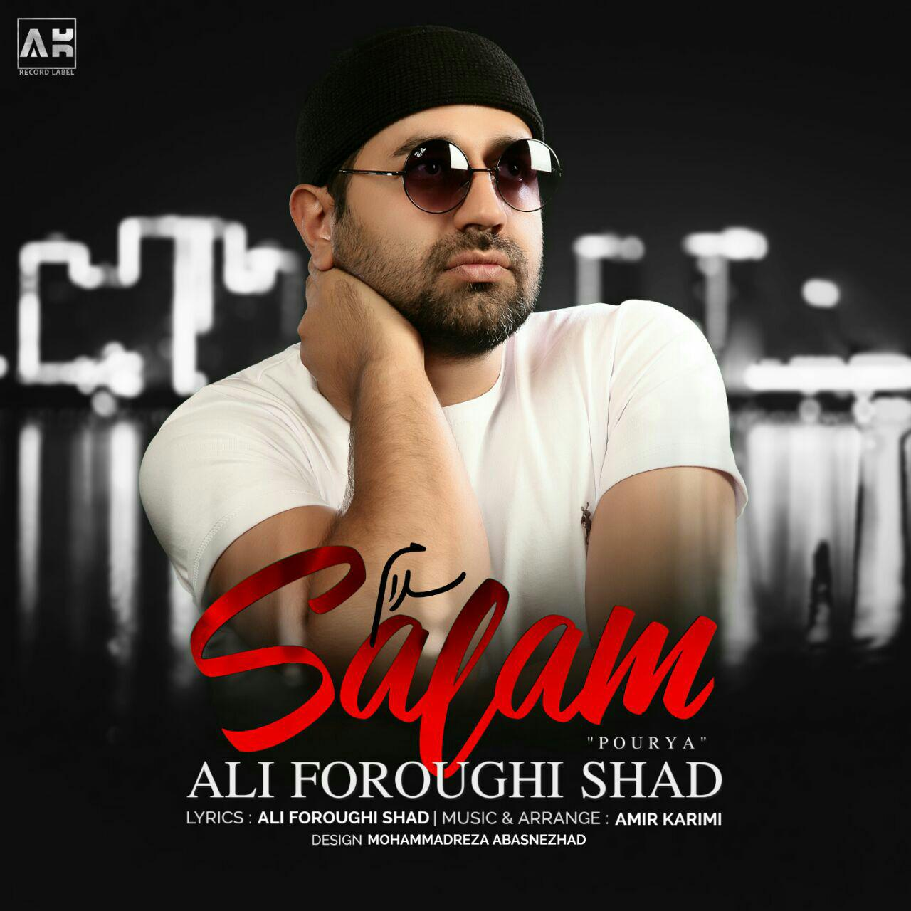 Ali Foroughi Shad (Pourya) – Salam
