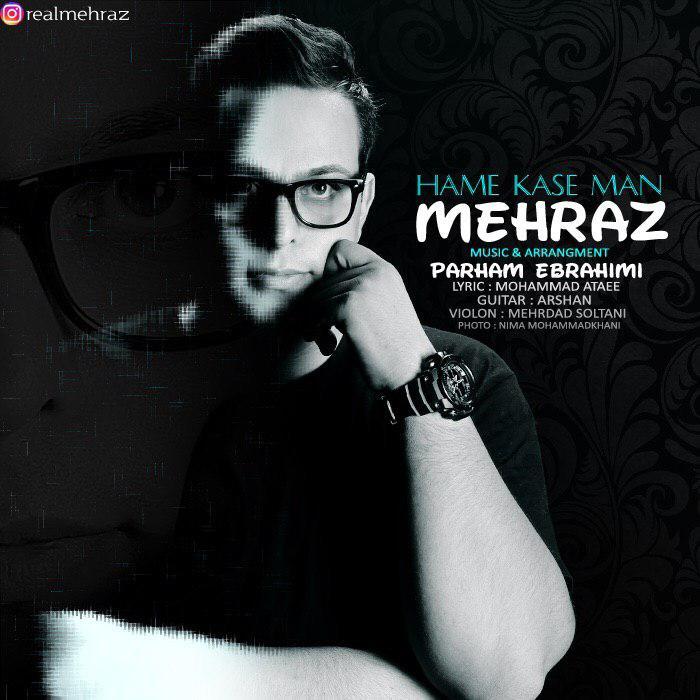 Mehraz – Hame Kase Man