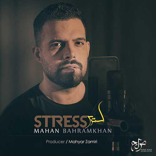 Mahan Bahram Khan – Stress
