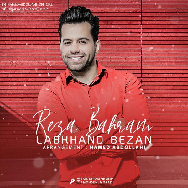 Reza Bahram – Labkhand Bezan ( Arrange_Hamed Abdollahi )