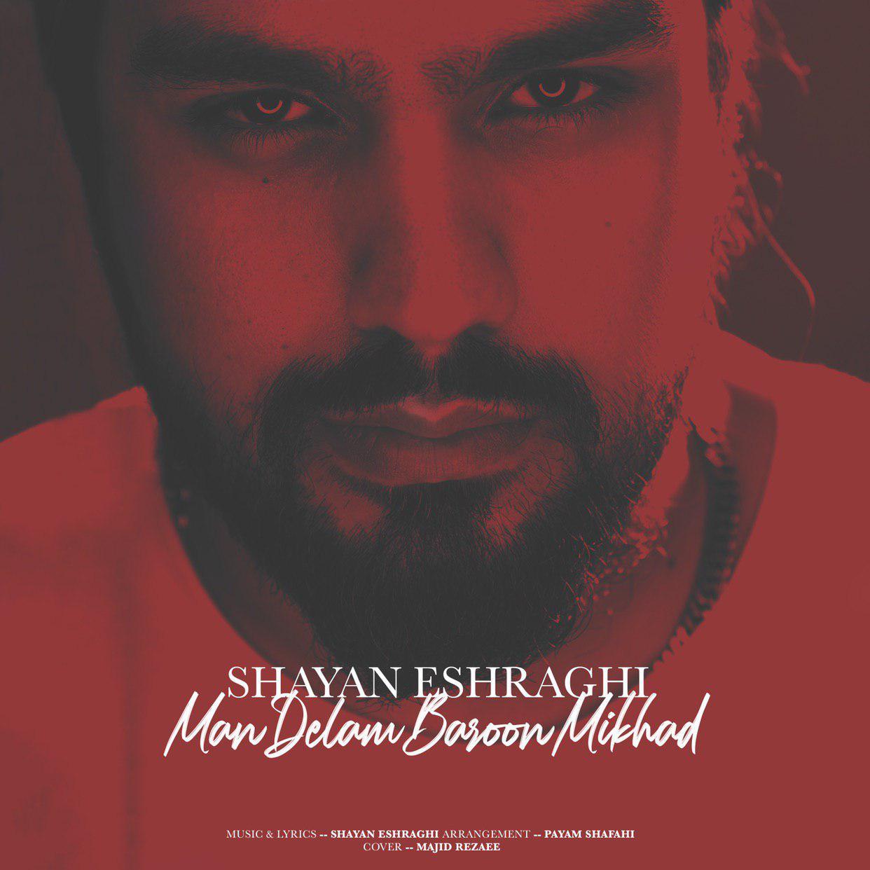 Shayan Eshraghi – Man Delam Baron Mikhad