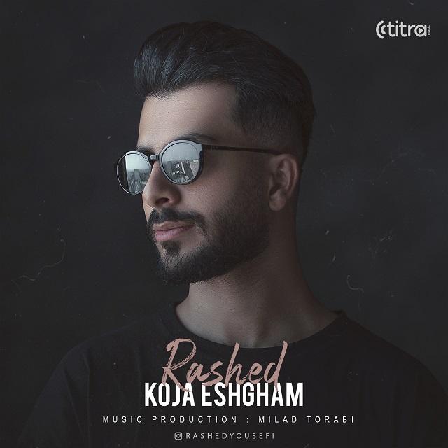 Rashed - Koja Eshgham