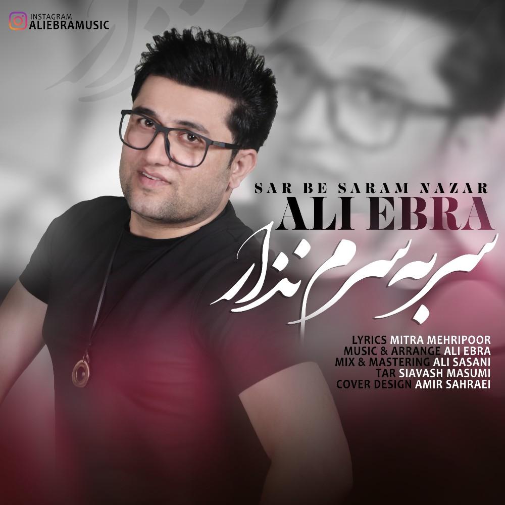 Ali Ebra – Sar Be Saram Nazar