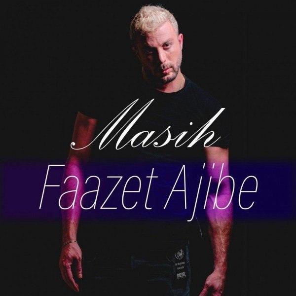 Masih – Faazet Ajibe