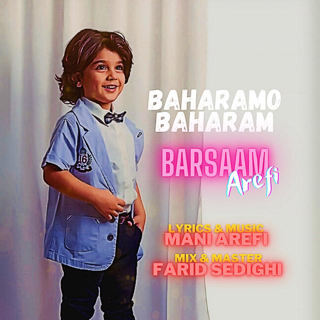 Barsaam Arefi – Baharamo Baharam