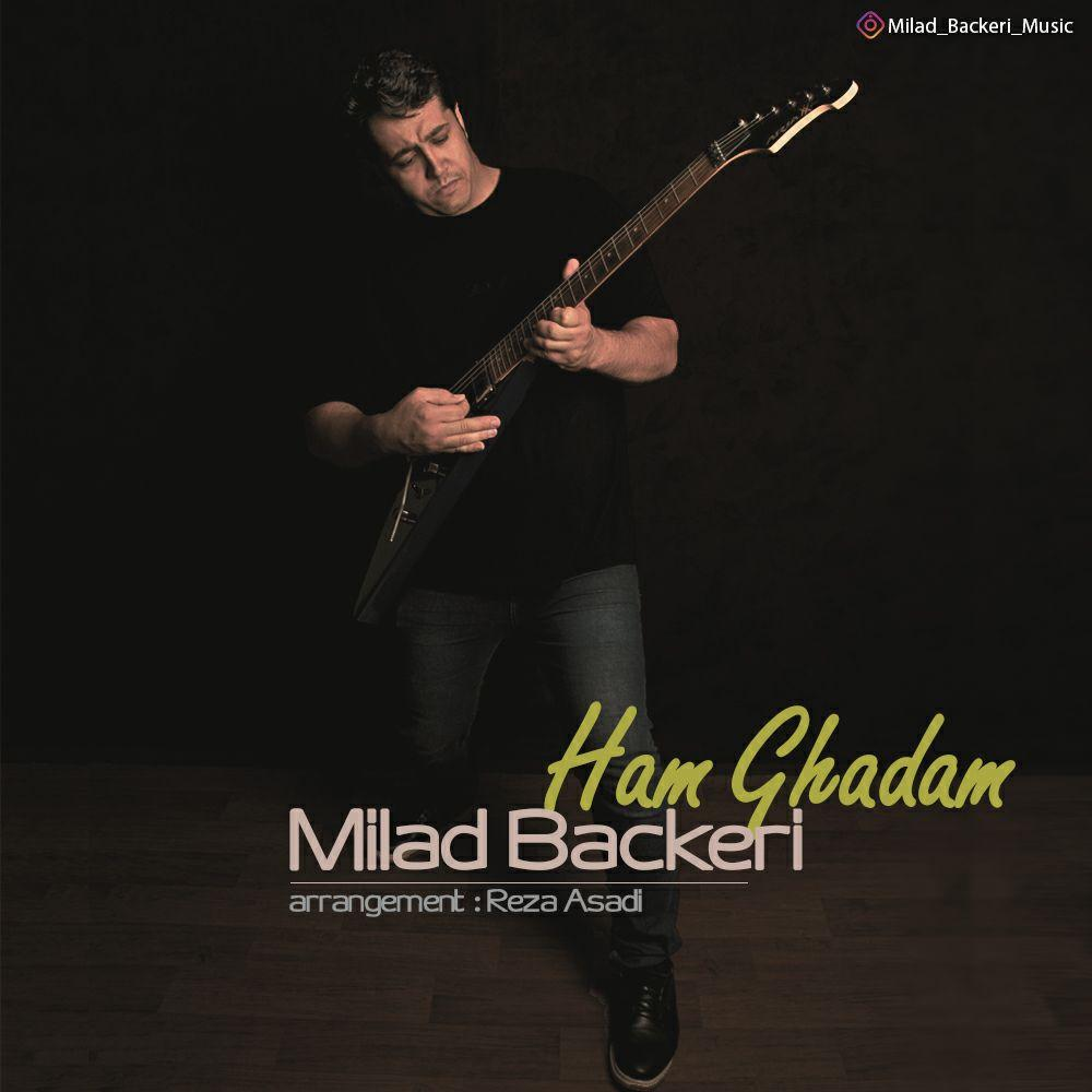 Milad Backeri – Ham Ghadam