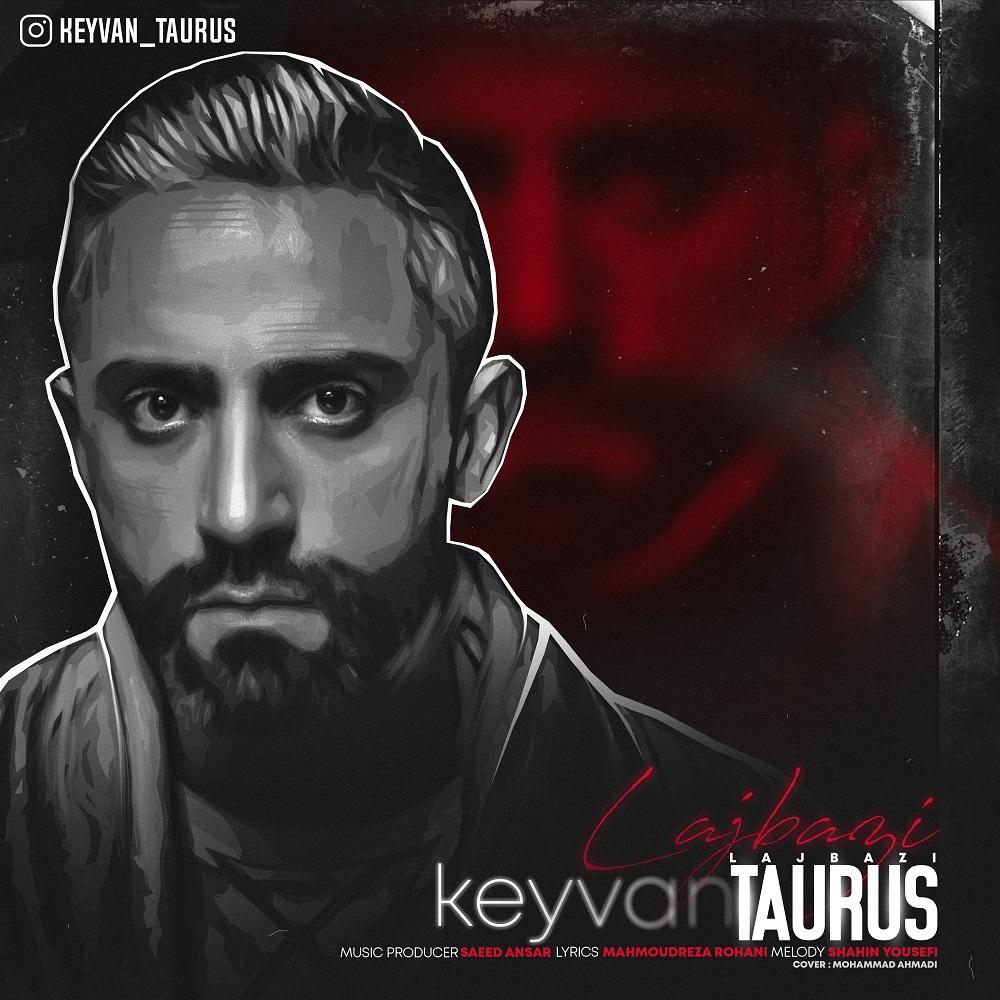 Keyvan Taurus – LajBazi