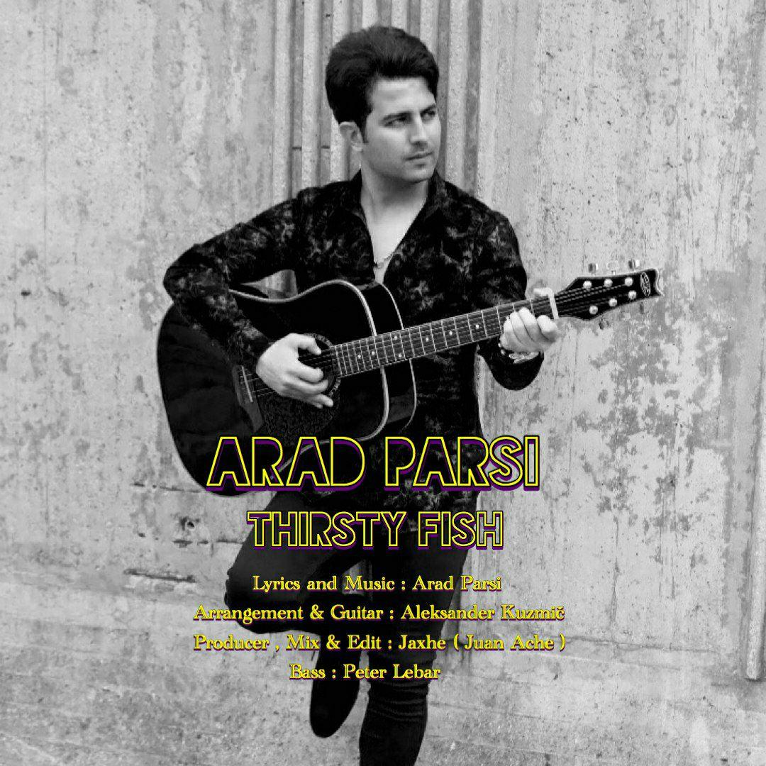Arad Parsi – Thirsty Fish