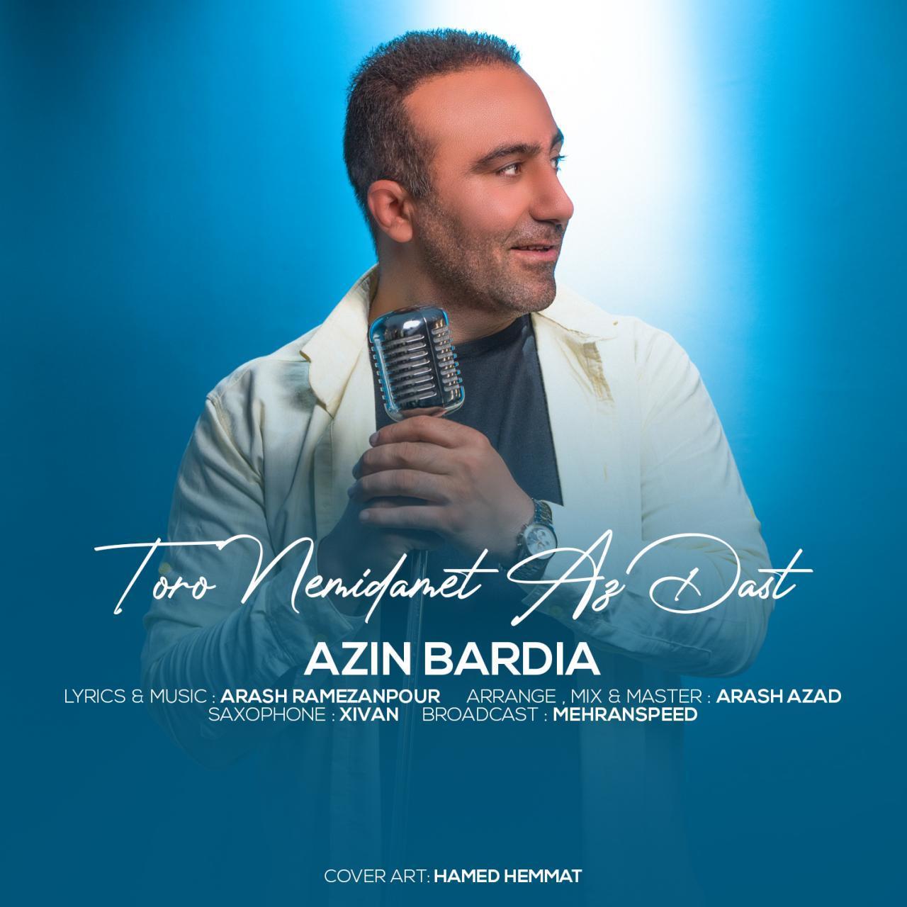 Azin Bardia – Toro Nemidamet Az Dast